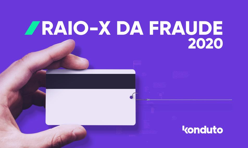 Konduto Raio-X fraude 2020