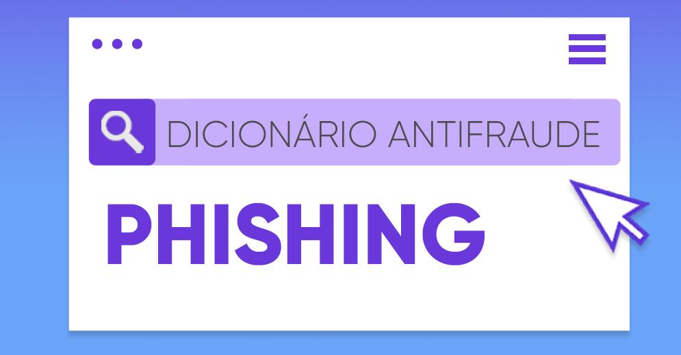 Dicionário antifraude: phishing