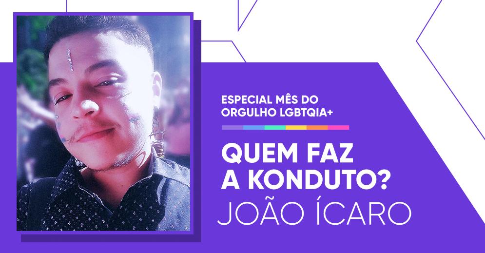 Quem faz a Konduto: João Ícaro, analista de prevenção a fraude